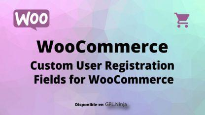 Woocommerce User Registration Field for Woocommerce
