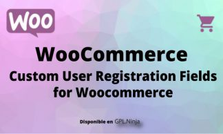 Custom User Registration Fields for WooCommerce