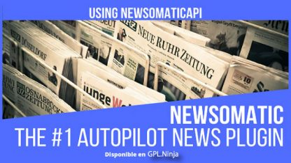 Newsomatic – Automatic News Post Generator Plugin for WordPress